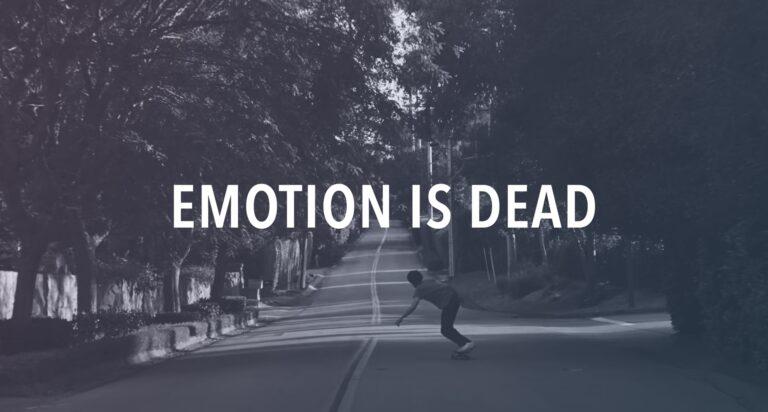 EMOTION IS DEAD